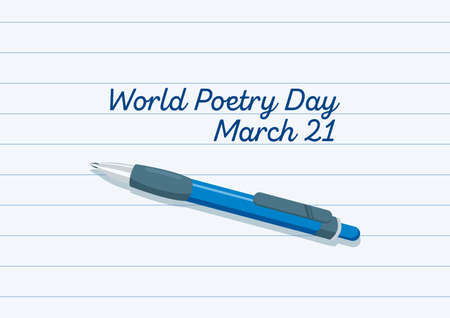 World Poetry Day vector. Sheet of lined paper with a blue pen vector. Sheet of paper with a note vector. Poetry Day Poster, March 21. Important day Vectores