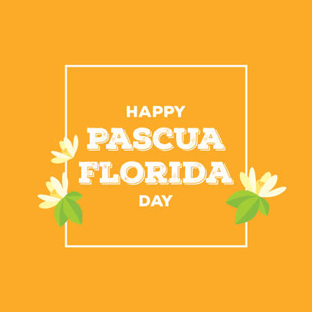 Happy Pascua Florida Day vector. Orange blossom flower vector. Pascua Florida Day lettering in a square frame vector. Flowery festival of Florida vector. Important day Vectores