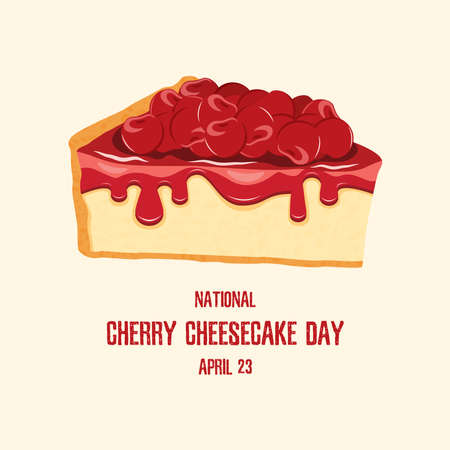National Cherry Cheesecake Day vector. Slice of cherry cake icon vector. Cheesecake Day Poster, April 23. Important day