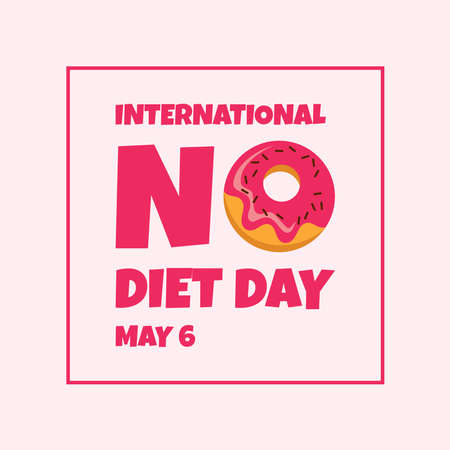 International No Diet Day vector. Pink lettering No Diet Day with donut vector. Inscription with pink donut icon. No Diet Day Poster, May 6. Important day