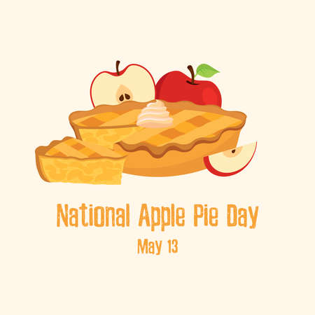 National Apple Pie Day vector. Piece of apple pie icon vector. Cake with whipped cream vector. Sweet pie with apples vector. Classic american pie clip art. Apple Pie Day Poster, May 13. Important day