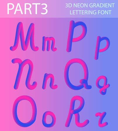 Neon 3D Typeset with Rounded Shapes. Tube Hand-Drawn Lettering. Font Set of Painted Letters. Night Glow Effect or liquid. Trendy alphabet Latin letters from A to Z. Vector illustration Illustration