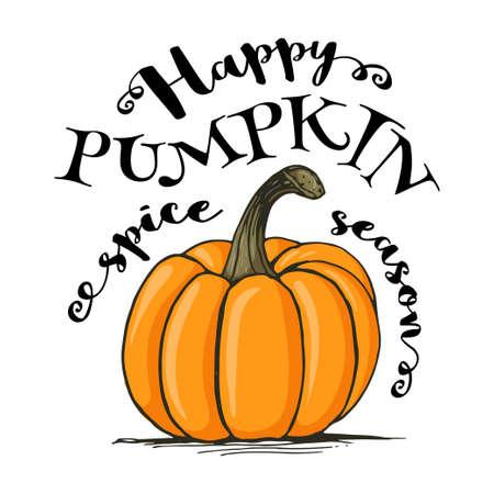 eslogan: Feliz letras temporada de especias de calabaza, ilustración del vector del estilo del bosquejo aislado sobre fondo blanco. lema tradicional calabaza de otoño
