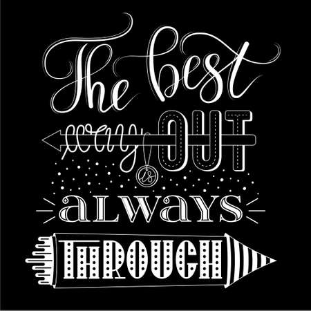 way out: The best way out is always through, vector print or poster design with hand lettering. Inspirational qoute in hand lettered style, typography design.