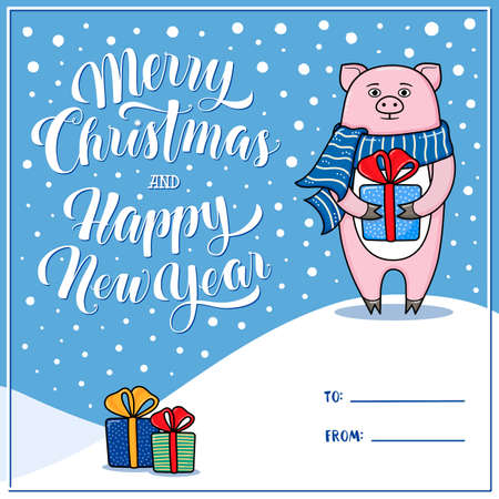 Merry Christmas and Happy New Year greeting card with pig, gifts, snow, lettering and place for signing To and From, cartoon illustration. Xmas and New Year greeting card design with a pig