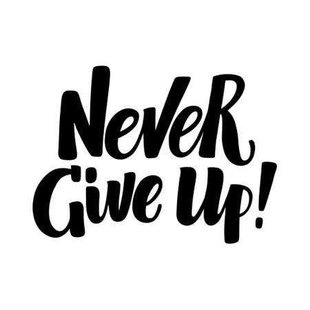 Never Give Up, inspirational hand written brush calligraphy type, vector illustration isolated on white background. Never Give Up, unique hipster hand drawn type, brush calligraphy, inspiring quote Stock Illustratie