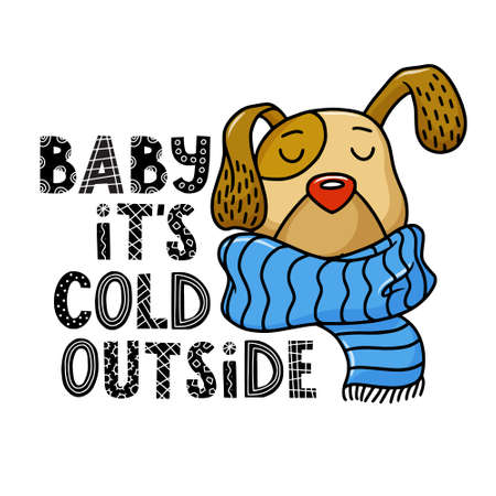Winter greeting card with cute brown dog in big scarf and Baby Its Cold Outside scandinavian style lettering, vector illustration isolated on white background. Winter greeting card with cute dog