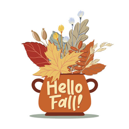 Flat cartoon style vector illustration of a pot with bouquet, composition of colorful fall, autumn leaves, branches, herbs and Hello Fall text isolated on white background