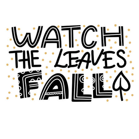 Watch the Leaves Fall banner, poster design with hand-written lettering and polka dot pattern, autumn season concept, vector illustration isolated on white background