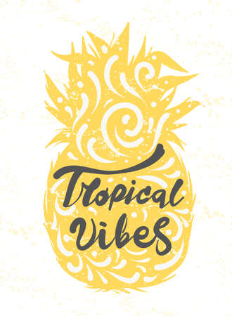 Lettering quote Tropical vibes. Calligraphy hand drawn vector illustration silhouette of pineapple.