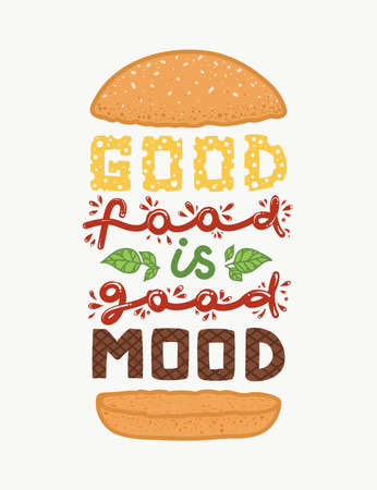 Conceptual art of a burger with the quote good food is good mood. Çizim