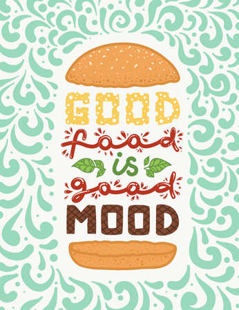 Conceptual art of burger. Quotes Good food is good mood. Vector illustration of lettering phrase. Calligraphy motivational poster. Typography Stok Fotoğraf - 98366145
