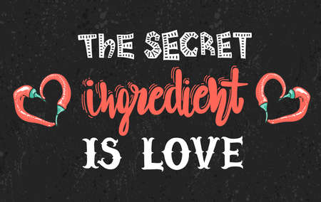 Quotes The secret ingredient is love. Calligraphy motivational poster. Vector illustration of lettering phrase. Typography. Conceptual art heart-shaped peppers. Ilustração
