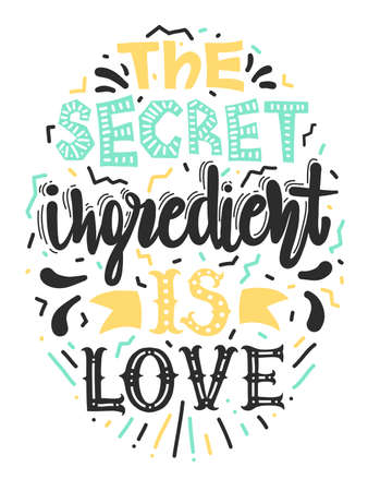 Quotes The secret ingredient is love. Calligraphy motivational poster. Illustration