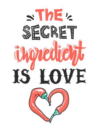 Quotes The secret ingredient is love. Calligraphy motivational poster. Ilustração