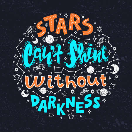 Quote - stars can't shine without darkness. Calligraphy motivational poster. Vectores