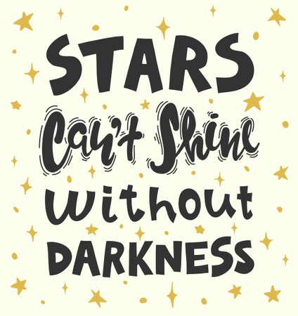 Zitat - Sterne können ohne Dunkelheit nicht leuchten. Kalligraphie-Motivplakat. Standard-Bild - 99260220