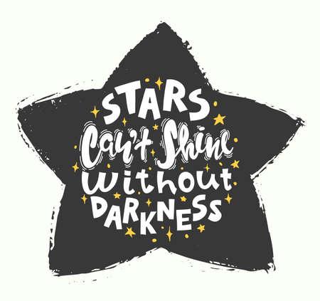 Zitat - Sterne können ohne Dunkelheit nicht leuchten. Kalligraphie Motivplakat Vektor-Illustration Standard-Bild - 99258690