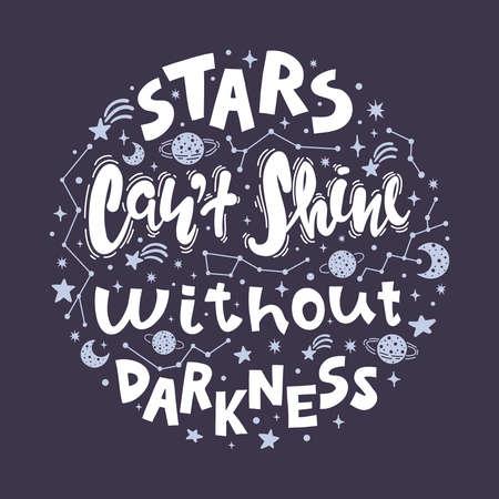 Zitat - Sterne können ohne Dunkelheit nicht leuchten. Kalligraphie-Motivplakat. Vektorabbildung der Beschriftungsphrase. Standard-Bild - 99258956