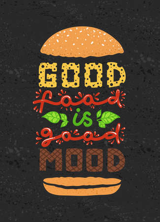 Conceptual art of burger. Quotes Good food is good mood. Vector illustration of lettering phrase. Calligraphy motivational poster on dark background. Typography Ilustração
