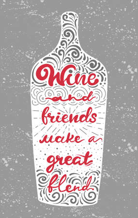 Conceptual art vector illustration of lettering phrase. Quote - wine and friends make a great blend. Calligraphy motivational poster