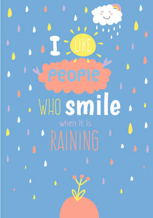 rain cartoon: Greeting card with cute and funny vector illustration. Inspirational and motivational quotes poster. Good for happy birthday greetings and other holidays. Smiling when it is raining