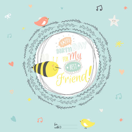 best friend: Romantic and love Happy Birthday card with greeting wish to best friend and cute bee in a wreath of leaves in vector. Good for congratulations or invitations.