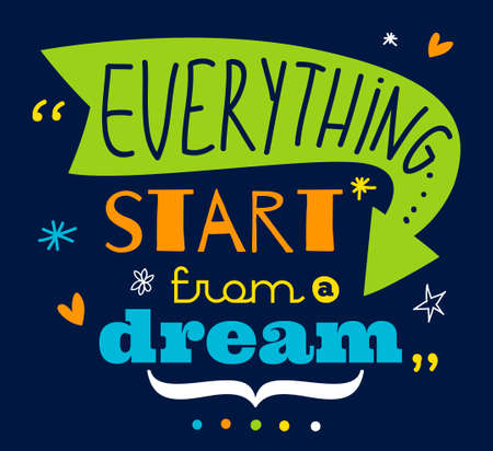 for a dream: Inspirational and motivational quotes vector poster design. Stylish and modern typographic. Good for for banner and flyer, placard or card design. Everything start from a dream