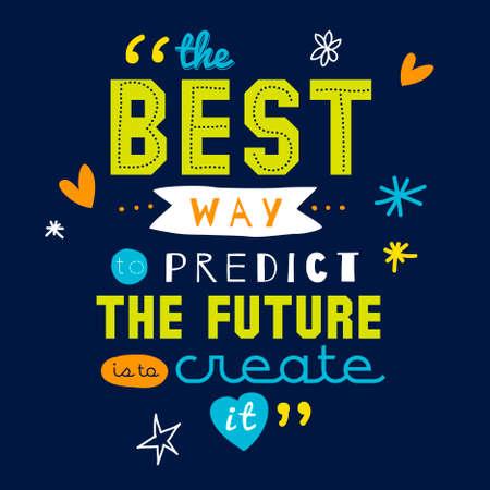 インスピレーションと動機付けの引用はベクトル ポスター デザインです。スタイリッシュでモダンなタイポグラフィ。バナー、チラシ、プラカードやカードの設計のために最適です。未来をつくる 写真素材 - 40689368
