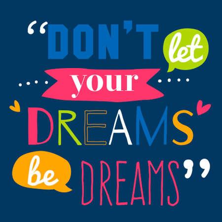 영감과 동기 부여 따옴표 벡터 포스터 디자인. 세련되고 현대적인 활자체. 배너 및 전단지, 현수막 또는 카드 디자인에 좋습니다. 당신의 꿈을 꿈하자
