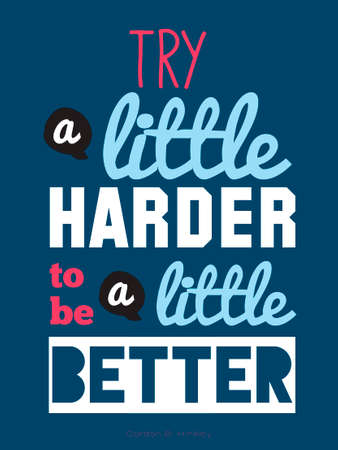 Inspirational and motivational quotes vector poster design. Stylish and modern typographic. Good for for banner and flyer, placard or card design. Try harder, to be a better