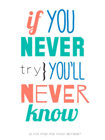 Inspirational and motivational quotes vector poster design. Stylish and modern typographic. Good for for banner and flyer, placard or card design. If you never try, you never know Stock Illustratie