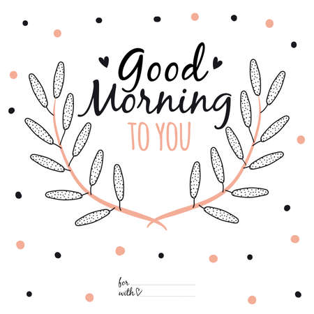 good humor: Inspirational and motivational romantic and love quotes poster. Stylish typographic poster design in cute style. Vector illustration can be used like post card. Good morning to you