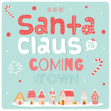 coming: Merry Christmas and Happy New Year Calligraphic and Typographic Wish with Illustration of a city with houses on Blue Background. Greeting hand drawn holidays card. Santa Claus is coming to town