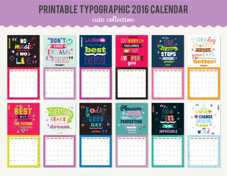 Cute Calendar Template for 2016. Beautiful Diary with Vector Motivational and Inspirational Typography Illustrations. Trendy Lettering Backgrounds. Good Organizer and Schedule with place for Notes Vectores