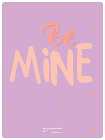 be mine: Valentines day calligraphic card with lovely and romantic phrase and holidays elements. Be mine illustration. Vector 3x4 card for Valentines day, wedding, marriage, save the date, bridal Illustration