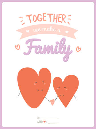 Valentines day calligraphic card with lovely and romantic phrase and holidays elements. Together we make a family illustration. Vector 3x4 card for Valentines day, wedding, marriage, save the date