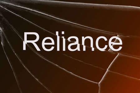 The text Reliance on the broken glass. Concept of losing reliance confidence hopes Background