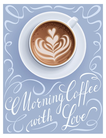 Coffee cup poster with lettering quote. Cappuccino cup greeting card vector illustration.