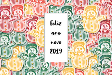 Feliz ano novo 2019 greeting card (Happy New Year in portuguese) with colored snowman as a background