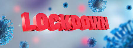 Lockdown caused by covid-19 coronavirus. National epidemic lock down. Protection from virus by stay at home. 3d rendering.