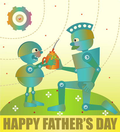 gives: Father And Son - Father s day greeting of a robot child who gives his father oil can