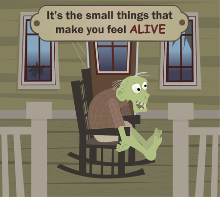 The Small Things - Zombie is sitting on his rocking chair in his porch, with a funny quote above him