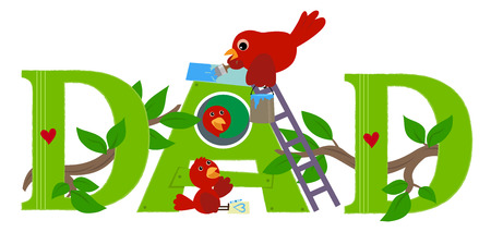 "The word ""dad"" with father bird painting the letter ""A"" and his two baby birds are watching him. Eps10"
