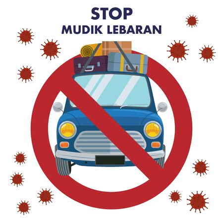 A sign of a prohibition to return to hometown or called Mudik in Indonesian in the middle of coronavirus pandemic.