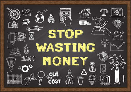 wasting: Doodle about STOP WASTING MONEY on chalkboard. Illustration