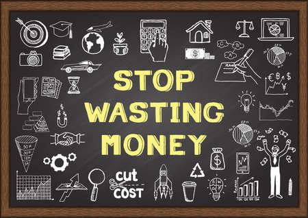 waste money: Doodle about STOP WASTING MONEY on chalkboard. Illustration