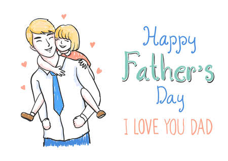 Hand drawn father carrying daughter on his back with hand drawn sentences HAPPY FATHERS DAY and I LOVE YOU DAD for banner Ilustracja