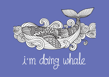 Zen art of happy whale swimming in the ocean with the slogan i am doing whale for printed tee and print on products Vector illustration Illustration