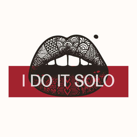 Hand drawn sexy lips with zentangle art and slogan I DO IT SOLO for printed tee and other design element. Vector illustration. Ilustração